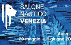 Salone Nautico in Venice! Arsenale from 29th May to  06th June 2021