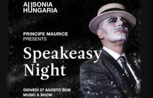 SPEAKEASY NIGHT – Thursday August 27th –  Hotel Ausonia Hungaria