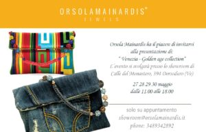 Golden Age Event: from 27th to 30th May – The New Venetian Collection by Orsola Mainardis